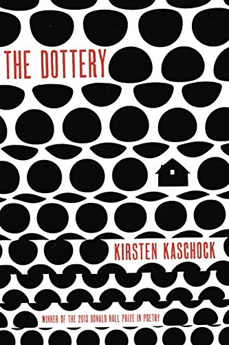 The Dottery (Pitt Poetry Series)  by  Kirsten Kaschock