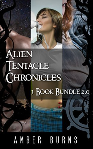 Alien Tentacle Chronicles - 3 Book Bundle 2.0:  by  Amber Burns