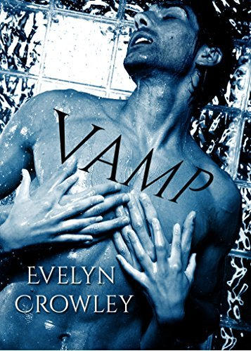 Vamp for One Night: an erotic romp Evelyn Crowley