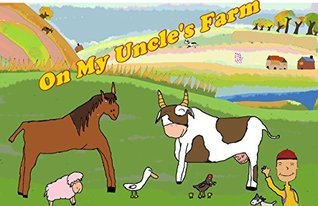 Childrens book:On My Uncles Farm.Happy Childrens books  Short Stories for Kids picture books for kids.: Childrens book:On My Uncles Farm Short Stories for Kids  by  Mr.penguin 47