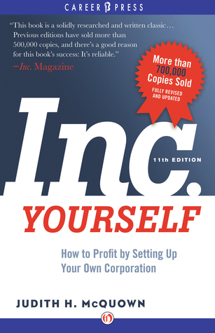 Inc. Yourself, 11th Edition: How to Profit Setting Up Your Own Corporation by Judith H. McQuown