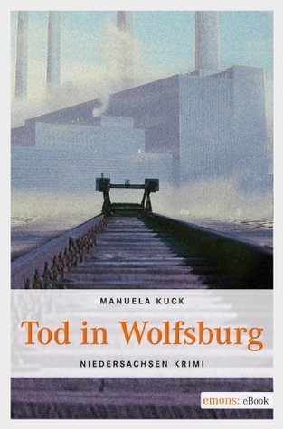 Tod in Wolfsburg  by  Manuela Kuck