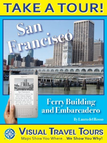 EMBARCADERO TOUR - A Self-guided Pictorial Walking Tour (Visual Travel Tours Book 200)  by  Laura Del Rosso
