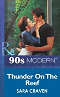 Thunder On The Reef (Mills & Boon Vintage 90s Modern)