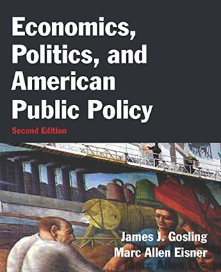Economics, Politics, and American Public Policy  by  James J. Gosling