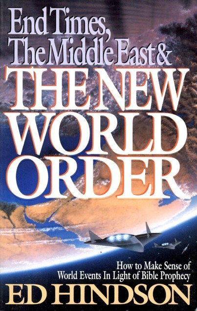 End Times, the Middle East, and the New World Order  by  Edward E. Hindson