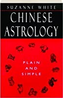 Chinese Astrology Plain and Simple