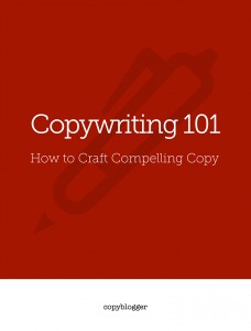 Copywriting 101: How to Craft Compelling Copy  by  Copyblogger Media