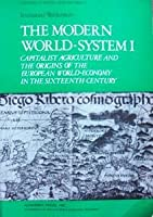 The Modern World System I: Capitalist Agriculture & the Origins of the European World Economy in the 16th Century