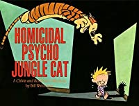 Homicidal Psycho Jungle Cat: A Calvin and Hobbes Collection (Calvin and Hobbes series)