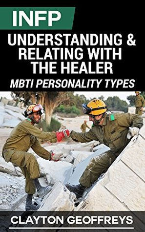 INFP: Understanding & Relating with the Healer Clayton Geoffreys
