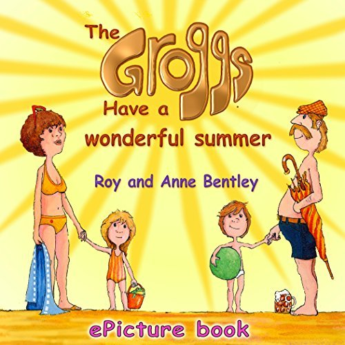 The Groggs have a Wonderful Summer  by  Roy Bentley