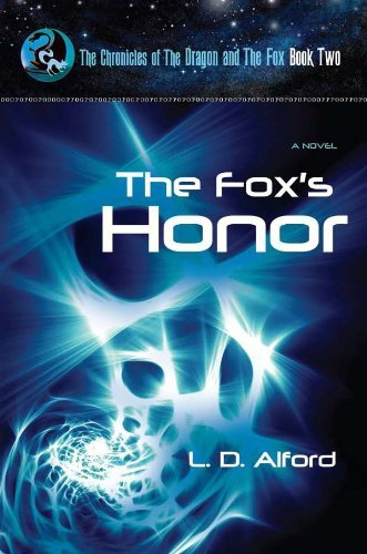 The Foxs Honor (The Chronicles of The Dragon and The Fox Book 2)  by  L. D. Alford