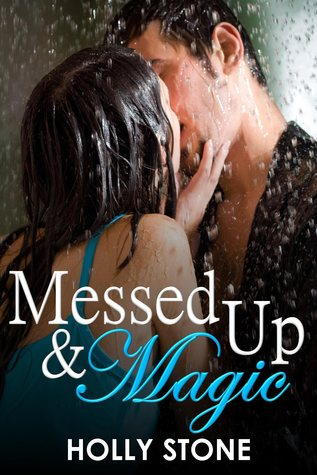 Messed Up and Magic  by  Holly Stone