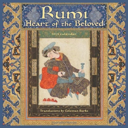 Rumi, Heart of the Beloved 2013 Wall Calendar  by  Rumi