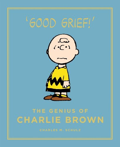 The Genius of Charlie Brown: Peanuts Guide to Life Charles M. Schulz