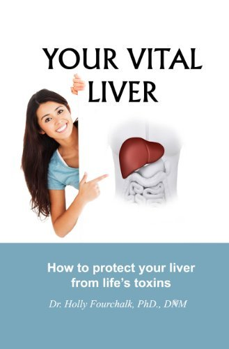 Your Vital Liver  by  Dr. Holly Fourchalk