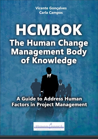 HCMBOK: The Human Change Body Of Knowledge  by  Vicente Gonçalves