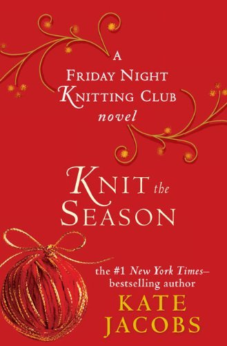 Knit the Season (Friday Night Knitting Club, #3)  by  Kate Jacobs