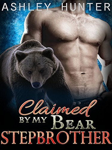 Claimed By My Bear Stepbrother Ashley Hunter