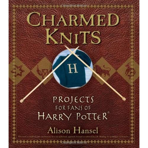 Free Harry Potter Knitting Patterns : Charmed Knits: Projects for Fans of Harry Potter by Alison Hansel   Reviews, ...