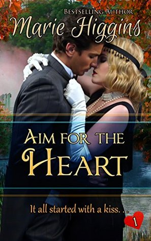 Aim for the Heart: Part 1  by  Marie Higgins