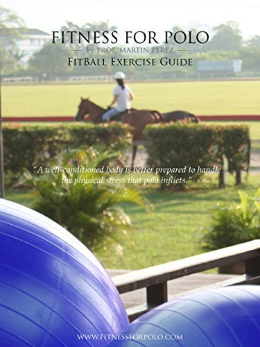 Fitness for Polo - FitBall Exercise Guide (Fitness for Polo Series Book 2)  by  Martín Pérez