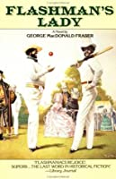 Flashman's Lady (The Flashman Papers, #6)