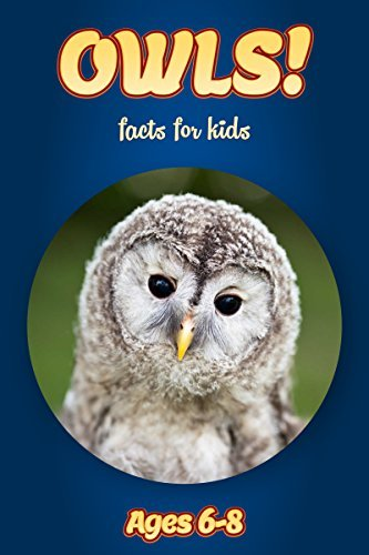 Facts About Owls For Kids Ages 6-8: Amazing Animal Facts With Large Size Pictures: Clouducated Blue Series Nonfiction For Kids  by  Cindy Bowdoin
