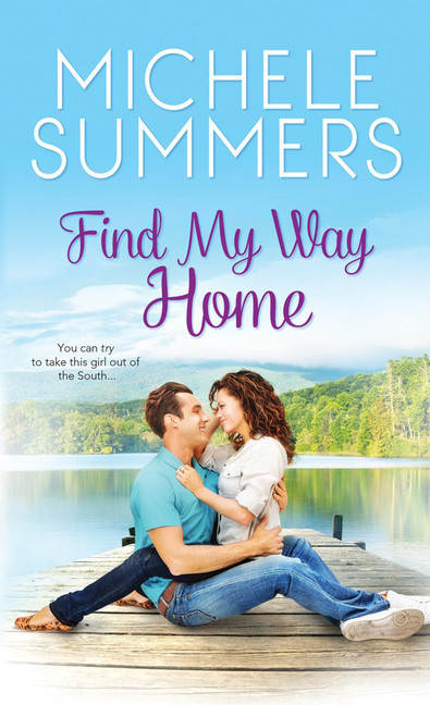 Find My Way Home (Harmony Homecomings, #1) Michele Summers