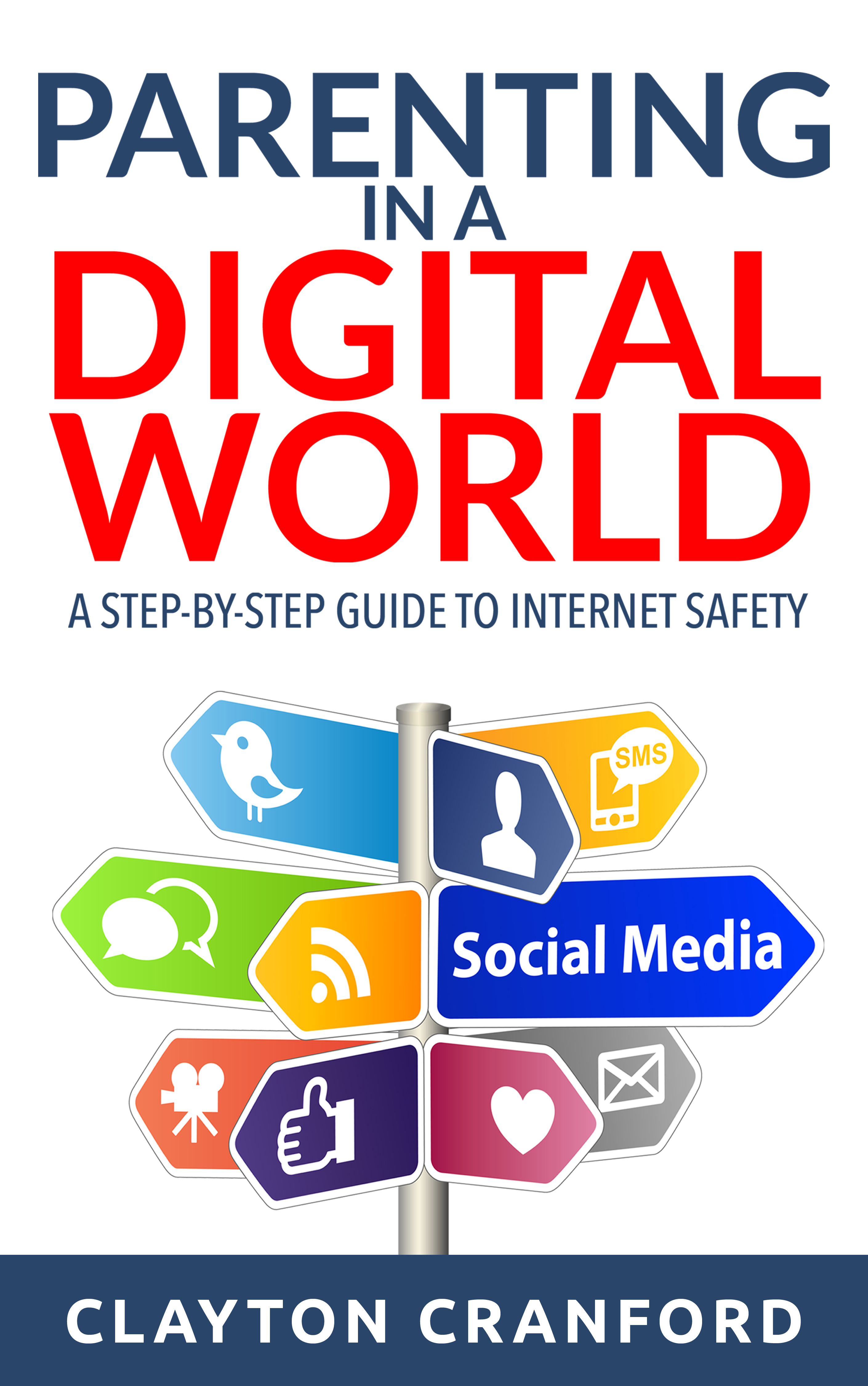 Parenting in a Digital World  by  Clayton Cranford