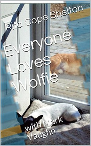 Everyone Loves Wolfie: with Mark Vaughn Rita Cope Shelton