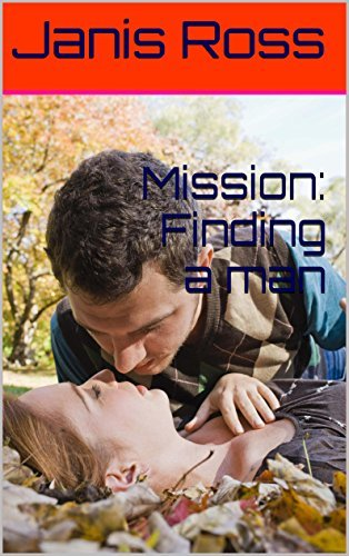 Mission: Finding a man  by  Janis Ross