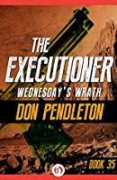 Wednesday's Wrath (The Executioner)