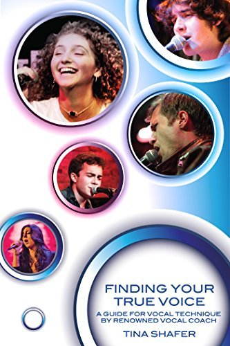 Finding Your True Voice: A Journey to Your Unique Vocal Sound Tina Shafer