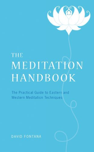 The Meditation Handbook: The Practical Guide to Eastern and Western Meditation Techniques David Fontana Author