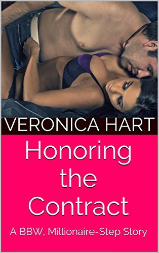 Honoring the Contract: A BBW, Millionaire-Step Story Veronica Hart