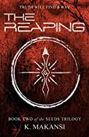 The Reaping (Seeds #2) - K. Makansi