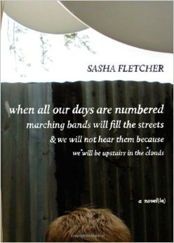 When All Our Days Are Numbered . . .  by  Sasha Fletcher