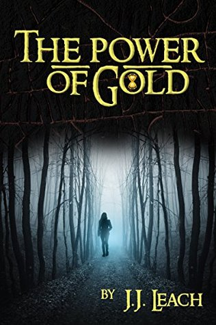 The Power of Gold  by  J.J.  Leach