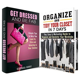 Get Fab Box Set: Tidy Your Closet, Organize Your Wardrobe, Get Dressed and Feel Amazing in Your Clothes  by  Nancy Brooks
