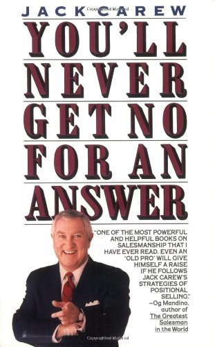 Youll Never Get No For An Answer  by  Jack Carew