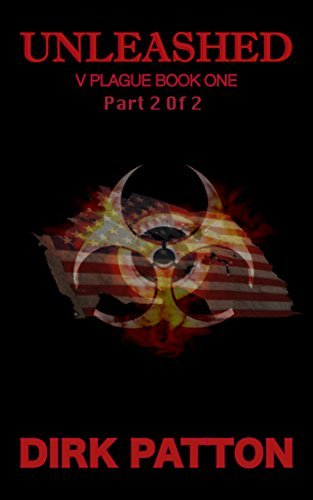 Unleashed: Part 2: Part 2 of 2 (V Plague Book 12)  by  Dirk Patton