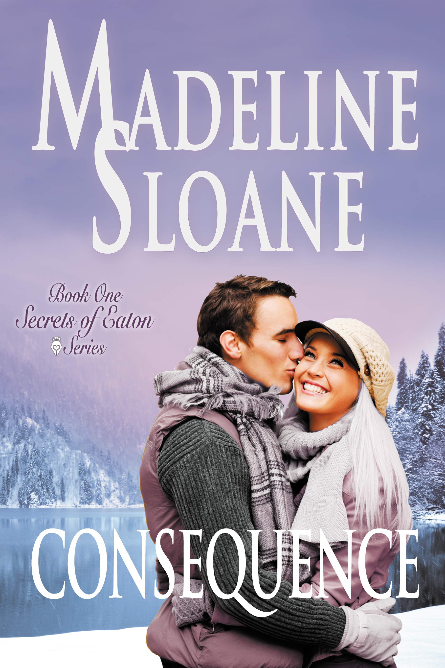 Consequence: Secrets of Eaton | When Love Speaks Contemporary Romance Series  by  Madeline Sloane