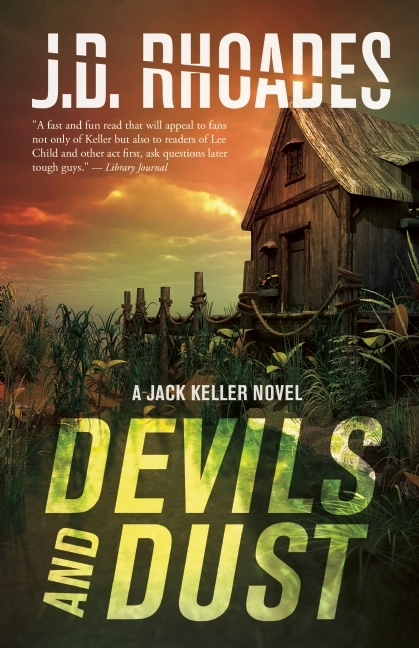 Devils And Dust  by  J.D. Rhoades
