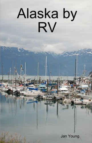 Alaska  by  RV by Jan Young