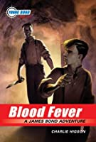 The Young Bond Series, Book Two: Blood Fever (A James Bond Adventure, new cover) (James Bond Adventure, A)