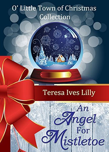 An Angel For Mistletoe  by  Teresa Ives Lilly