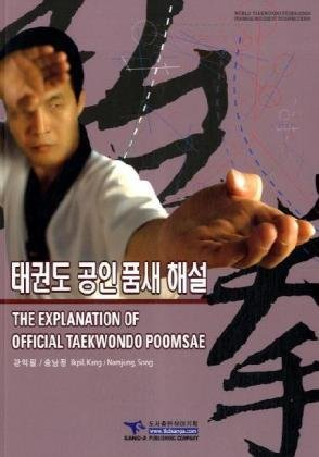 The Explanation of Official Taekwondo Poomsae  by  Il-pil Kang