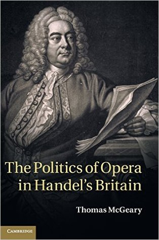 The Politics of Opera in Handels Britain  by  Thomas McGeary